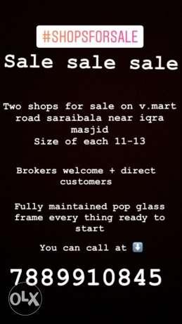 50 lakh for both shops on v.mart road saraibala